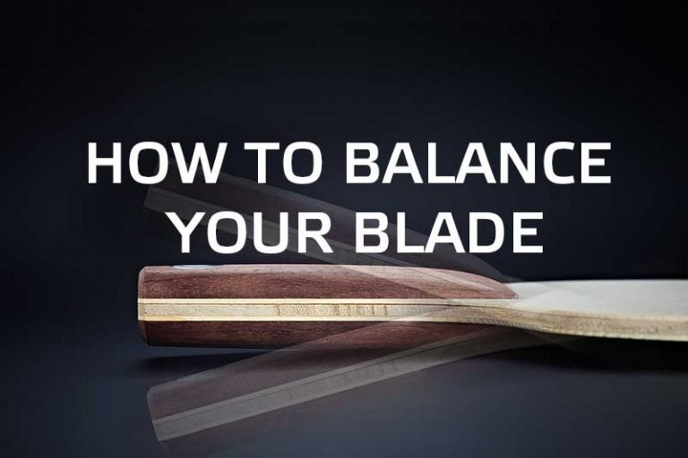 How to balance your table tennis blade